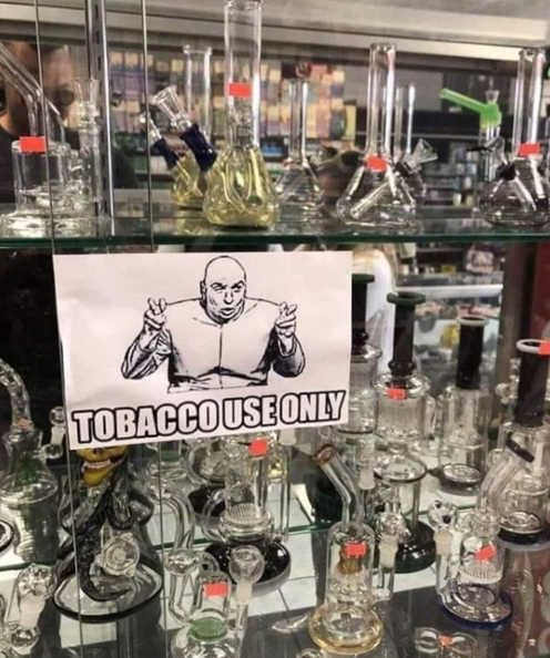 tobacco use only quotes marijuana bongs