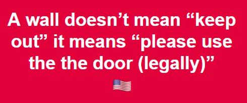 walll doesnt mean keep out it means please use the door legally