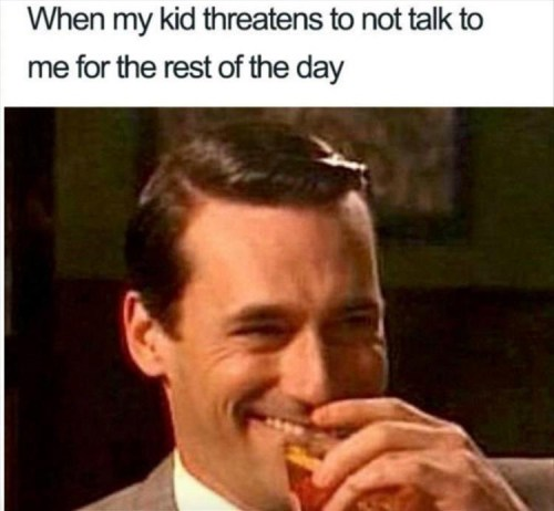 when my kid threatens not to talk to me rest of day mad men