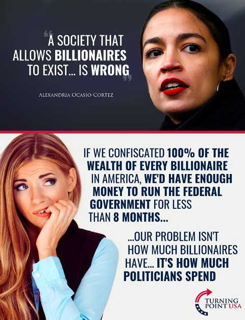 ocasio cortez society allows billionaires to exist is wrong confiscate wealth of every billionaire run government 8 months