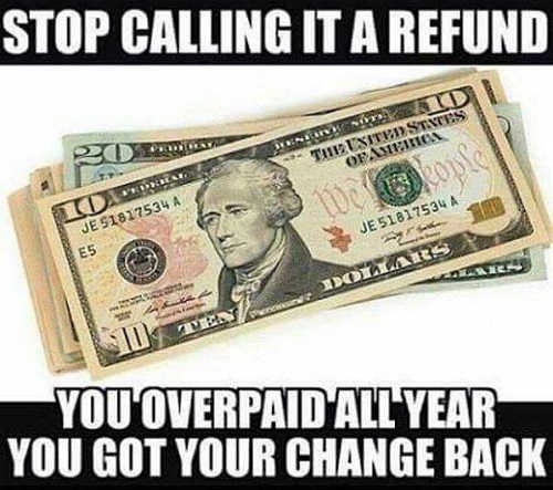 stop calling tax refund you overpaid all year and got your change back