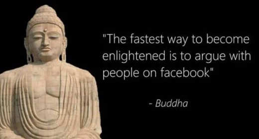 fastest way to become enlightened is to argue with people on facebook buddha