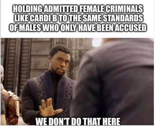 holding admitted female criminals cardi b to same standard as males we dont do that here