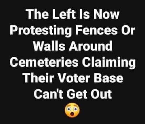 left fighting wall around cemetaries voter base is getting out