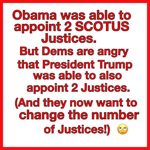 obama appointed 2 supreme court justices but trump does and now they want to change number justices