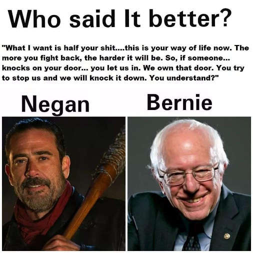 who said it better here to take half yourr shit negan bernie sanders