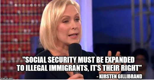 kirsten gilligrand social security must be expanded to illegal immigrants its their right