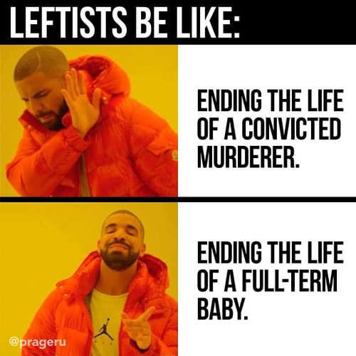 leftists no ending life convicted murdered end life of full term baby