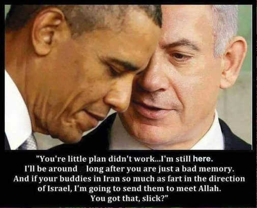 netanyahu obama youre little plan didnt work ill be around long after youre a bad memory