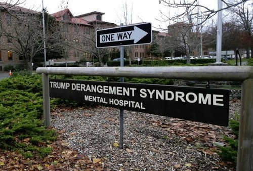 trump derangement syndrome mental hospital sign