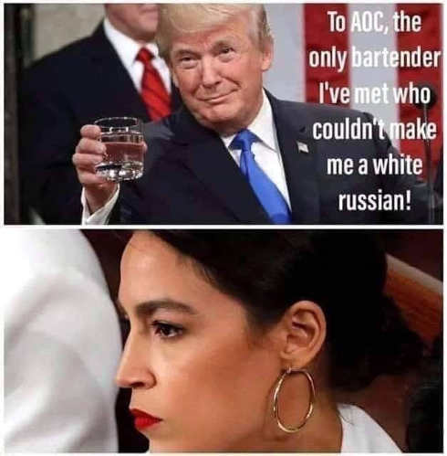 trump to aoc toast only bartender could not make a white russian