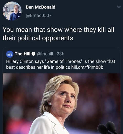 tweet hillary clinton game of thrones like life show where kill all political opponents