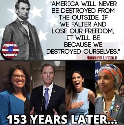 america will never be destroyed from outside destroy ourselves lincoln later schiff aoc omar
