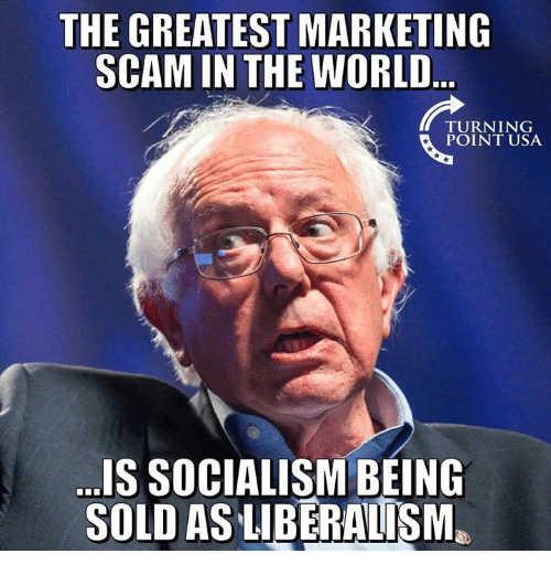 greatest marketing scam world socialism being sold as liberalism bernie sanders