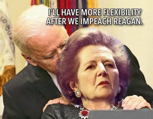 joe biden to margaret thatcher ill have more flexibility after we impeach reagan