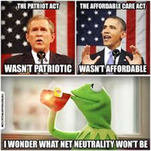 patriot act wasnt patriotic affordable care act wast wonder what net neutrality wont be