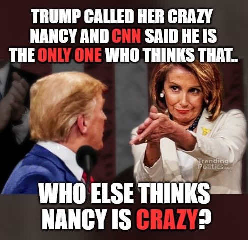 trump called her crazy nancy cnn says hes only one who else thinks that