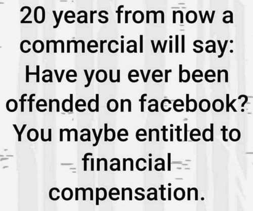 20 years from now a commercial offended on facebook entitled to financial compensation