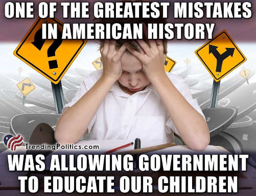 greatest mistake american history letting government educate kids