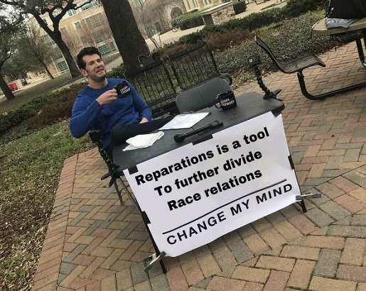 reparations is a tool to further divide race relations change my mind