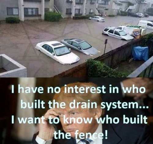 trump i have no interest who built drain system want to know who built wall