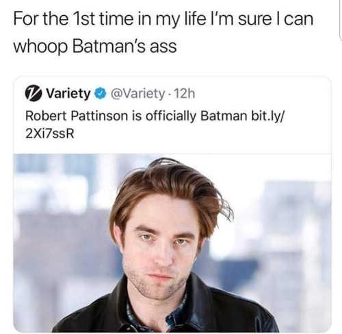 tweet for first time in life can whip batmans ass robert pattinson