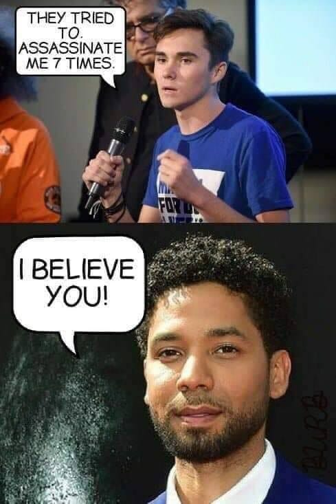 david hogg they tried to assassinate me 7 times smollet i believe you
