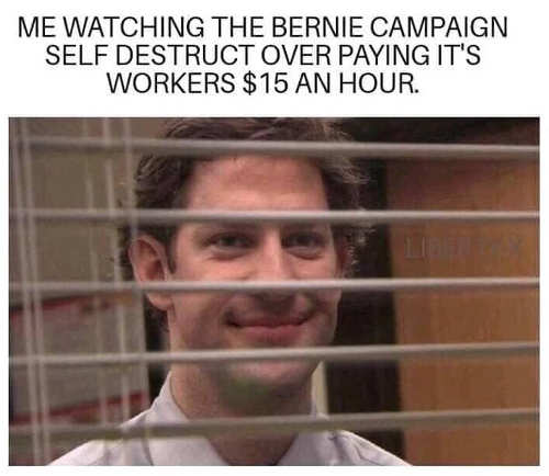 me watching bernie sanders campaign self destruct over 15 hour staff pay
