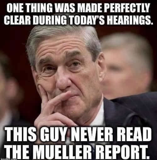 one thing clear mueller never read mueller report