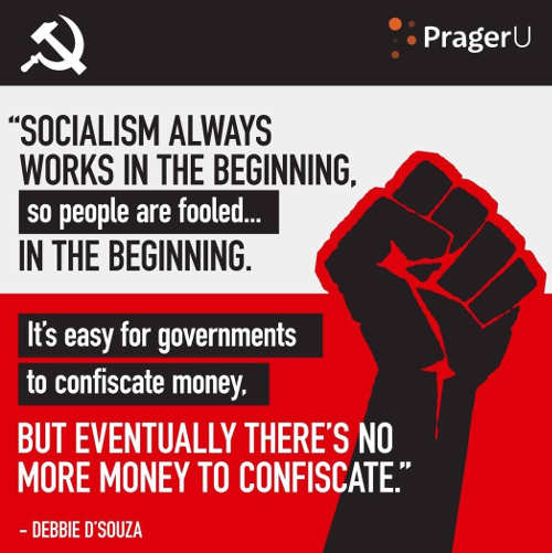 quote socialism always works in beginning government runs out of money to confiscate