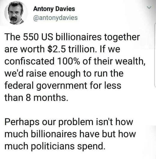 tweet all us billionaires 2.5 trillion not enough to fund government for 8 months