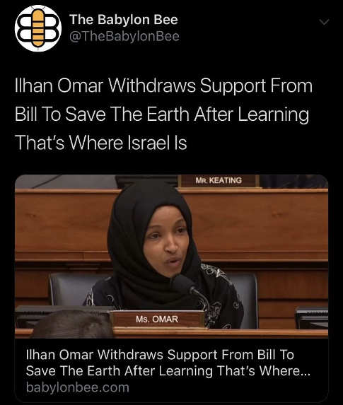 babylon bee ihlan omar withdraws support for earth after learning thats where israel is