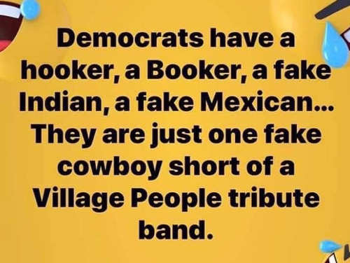 democrats hooker booker fake indian mexican one cowboy short of village people tribute band