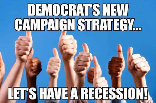 democrats new campaign strategy lets have a recession