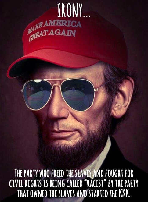 irony party of lincoln racist called by party of kkk and slaves