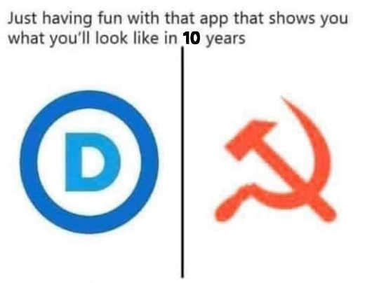 just having fun with 10 year aging app democrat party communist flag