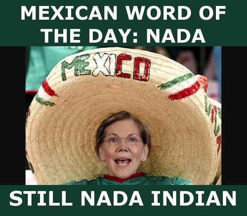 mexican word of day nada elizabeth warren still not an indian
