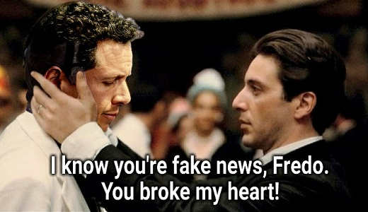 michael corleone i know youre fake news fredo chris cuomo you broke my heart