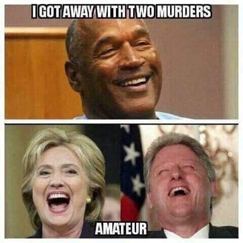 oj i got away with two murders bill hillary clinton amateur