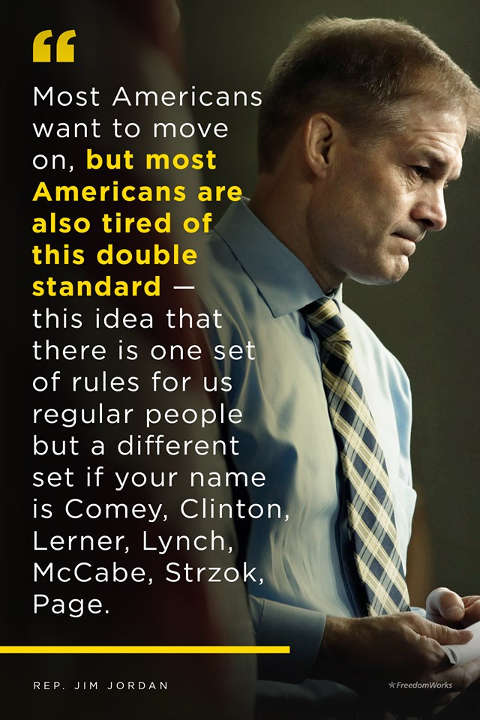 quote jim jordan americans tired of double standard on rules comey clinton lerner lynch strzok mccabe