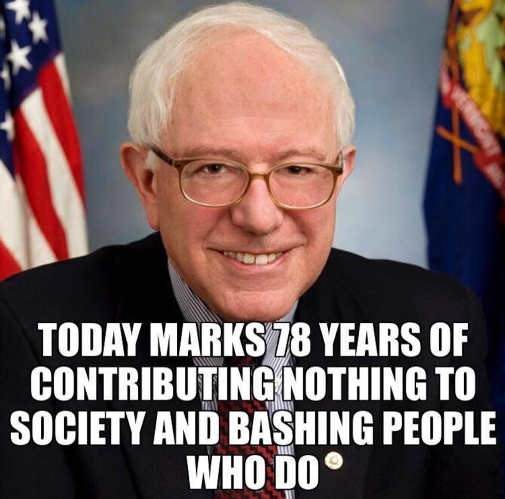 bernie sanders today marks 78 years contributing nothing to society and bashing people who do