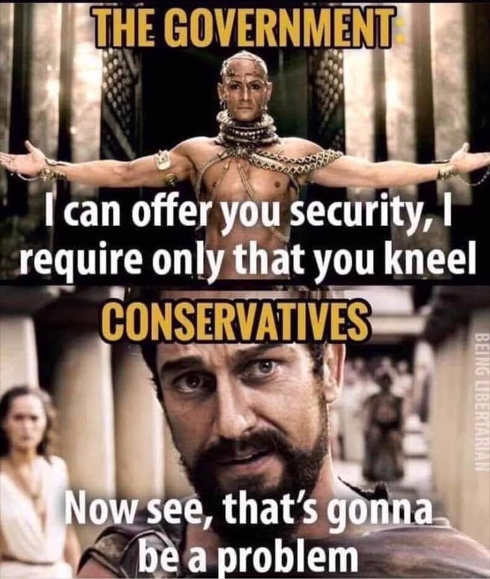 government can offer you security require only you kneel conservatives see that's gonna be a problem