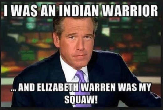 i was indian warrior elizabeth warren was my squaw brian williams