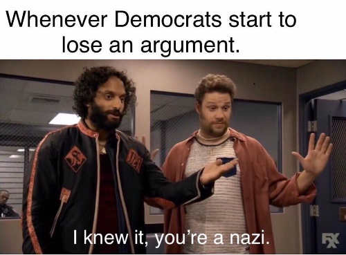 when democrats lose an argument i knew it youre a nazi