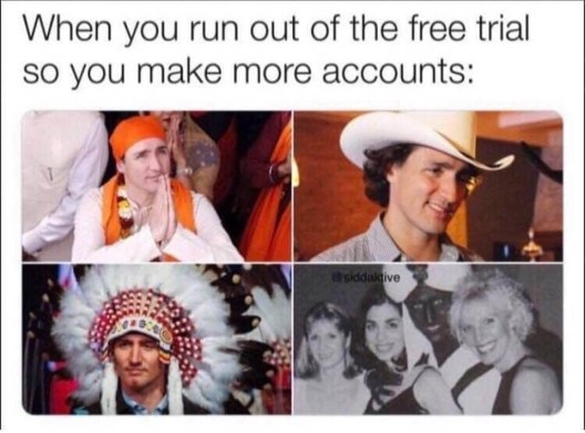 when you run out of free trial make more accounts justin trudeau blackface