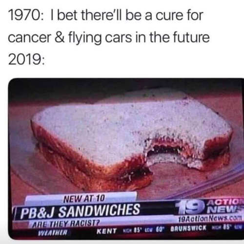 1970 bet there will be flying cars 2019 pb and j sandwiches are they racist