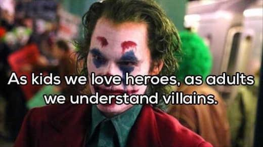 as kids we love heroes as adults we understand villains joker