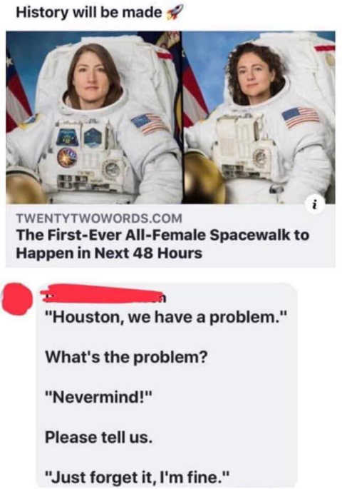 history first space walk houston we have problem nevermind just forget it im fine