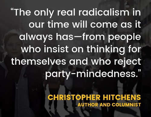quote only real radicalism in our time christopher hitches