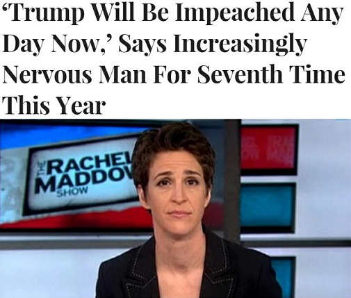 rachel maddow trump will be impeached any day says increasingly nervous man again